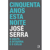 Cinquenta Anos Esta Noite José Serra Editora Record