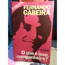 Livro O Que E Isso Companheiro? - Fernando Gabeira 6ª Ediçao