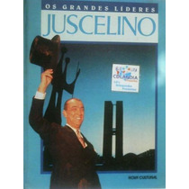 Livro Juscelino Kubitschek- Os Grandes Lideres - -cdlandia