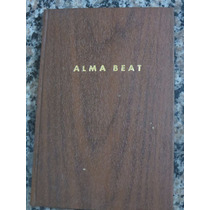 Livro Alma Beat Antonio Bivar Capa Dura