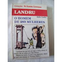 Livro: Landru - O Homem De 283 Mulheres - Abílio Coelho