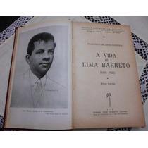 Livro Raro Original- A Vida Da Lima Barreto - 1952