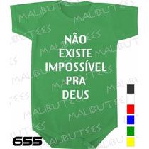 Body Evangélico Gospel Não Existe Impossível Para Deus Bebê