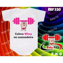 Body Academia Bebe Coloca Whey Na Mamadeira Macacão Camiseta