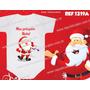 Body De Natal Frases Bori Papai Noel Meu Primeiro Natal