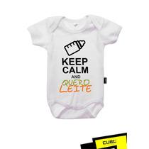 Keep Calm And Quero Leite - Body Para Bebês