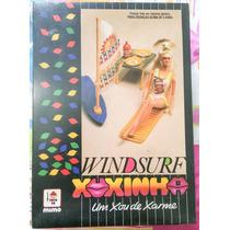 Raridade: Kit Xuxinha Windsurf Lacrado Na Caixa