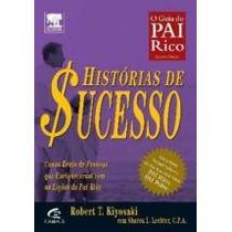 Histórias De Sucesso Do Pai Rico Kiyosaki, Robert T.; Lechte