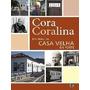 Estórias Da Casa Velha Da Ponte Coralina, Cora Global Editor