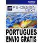 Pe Design Next 9- Original + Pacote Com Bordados