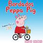 Peppa Pig 30 Matrizes Bordados - Frete Grátis Todos Formatos