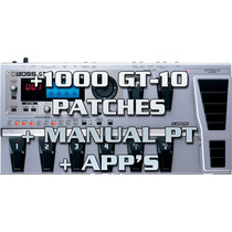 1000 Patches Para Gt-10 + Manual Em Portugues + Apps