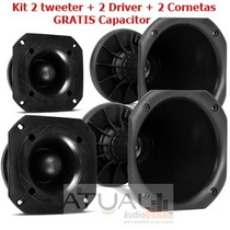 Kit 2 Tweeter + 2 Driver + 2 Cornetas + Grátis Capacitor
