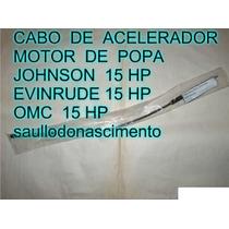 Cabo De Acelerador Motor Popa Evinrude Johnson 15 Hp Frete G