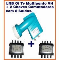 Lnb Multiponto Oi Tv + 2 Chaves Comutadoras P/ 8 Pontos