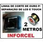 Fio De Corte P/ Remoção Troca Vidro Touch S3,s4, Iphone