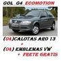Calotas Aro 13 (04 Peças) P/ Vw Gol Ecomotion + Emblemas+ft