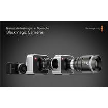 Manual Da Câmera Blackmagic 4k Em Português Completo Em Pdf.