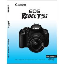 Manual Em Português Da Canon T5i Completo Com Imagens.