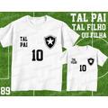 Tal Pai Tal Filho Camiseta Botafogo Personalizada Kit C/ 2