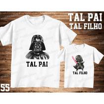 Camiseta Darth Vader Personalizada Tal Pai Tal Filho(a) Kit