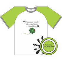 Camiseta Evangélica - Para Quem Tem Fé Não Existe Sorte...