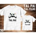 Camiseta Controle De Video Game Tal Pai Tal Filho(a) Kit