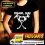Camisa Baby Look Feminina Pearl Jam Camiseta Frete Gratis
