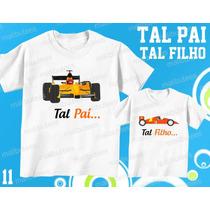Camiseta Carro De Corrida Tal Pai Tal Filho(a) Kit Com 2 Uni