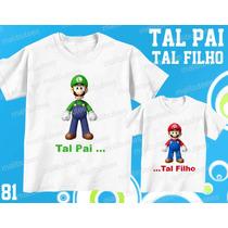 Tal Pai Tal Filho Camiseta Super Mario Personalizada Kit 2