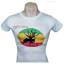 Camisa Mato Seco Camiseta Baby Look Mulher Reggae Bob Marley