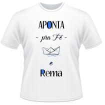 Camiseta Aponta Pra Fé E Rema Los Hermanos Camisa