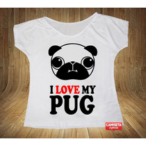 Blusa Feminina Gola Canoa I Love My Pug Divertida Alternativ