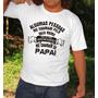 Camiseta Algumas Pessoas - Papai - Pai