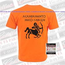 Camiseta Acampamento Meio Sangue - Tradicional Ou Baby Look.