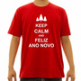 Camiseta Keep Calm And Feliz Ano Novo Ou Natal