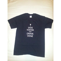 Camisa Camiseta Save Water And Drink Wine Vinho