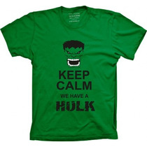 Camisa Plus Size Gggg Keep Calm We Have A Hulk Engraçadas