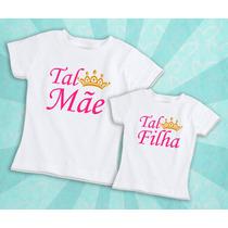 2 Camisetas Tal Mãe Tal Filha - Dia Das Mães Blusa Blusinha