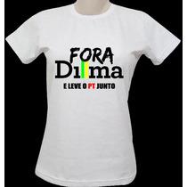 Blusa Protesto Fora Dilma Babylook Feminina (outros Modelos)