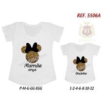 Camisetas Minnie Onça Tal Mãe Tal Filha T-shirt Kit 2 Unid