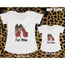 Shoes T-shirts Sapatos De Onça Tal Mãe Tal Filha Louboutin