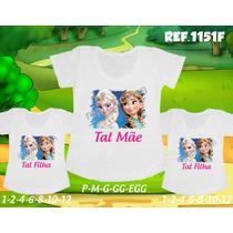 Camisetas Frozen Tal Mãe Tal Filhas T-shirt Kit 3 Unid