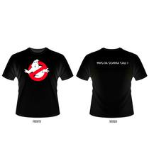 Camiseta Caça-fantasmas - Ghostbusters (preta Ou Branca)