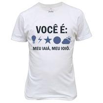 Camiseta Engraçada Você E Luz E Raio Estrela E Luar...