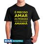 Camisetas É Preciso Amar As Pessoas 2318