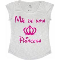 Kit Tshirt Feminina 02 Peças - Mãe De Uma Princesa