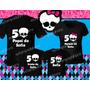 Camiseta Monster High Personalizada Aniversário Kit 4 Peças