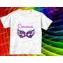 Camiseta Carnaval Alegria Infantil Masculina E Baby Look