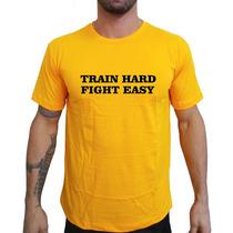 Camiseta Mma Shop Train Hard Fight Easy